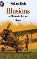 Illusions, le messie recalcitrant, roman initiatique, Richard Bach