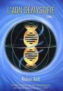 L`ADN démystifié, livre de Kishori Aird pour reprogrammer son ADN
