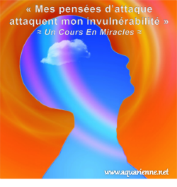 mes pensées d`attaque attaquent mon invulnérabilité, leçon 26, Un Cours En Miracles