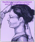 équilibrage énergétique polarisant pour calmer les maux de tête