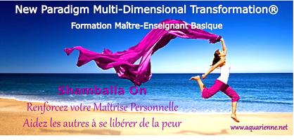 Formation Maître Enseignant en New Paradigm MDT : Renforcer votre Maîtrise personnelle et devenir facilitateur d`évolution. Shamballa On !