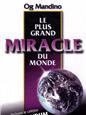 Le plus grand miracle du monde_Og Mandino