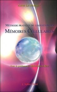 Liberation des memoires cellulaires_Methode pratique
