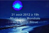 31 aot 2012  Pleine Lune Bleue : méditation mondiale à 19h
