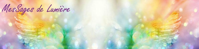 MesSages des êtres de Lumière reçus en canalisation