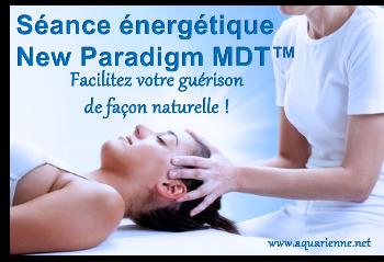 séance énergétique New Paradigm MDT : facilitez votre guérison de façon naturelle