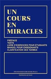 Un Cours En Miracles, un livre transformateur, des enseignements pratiques